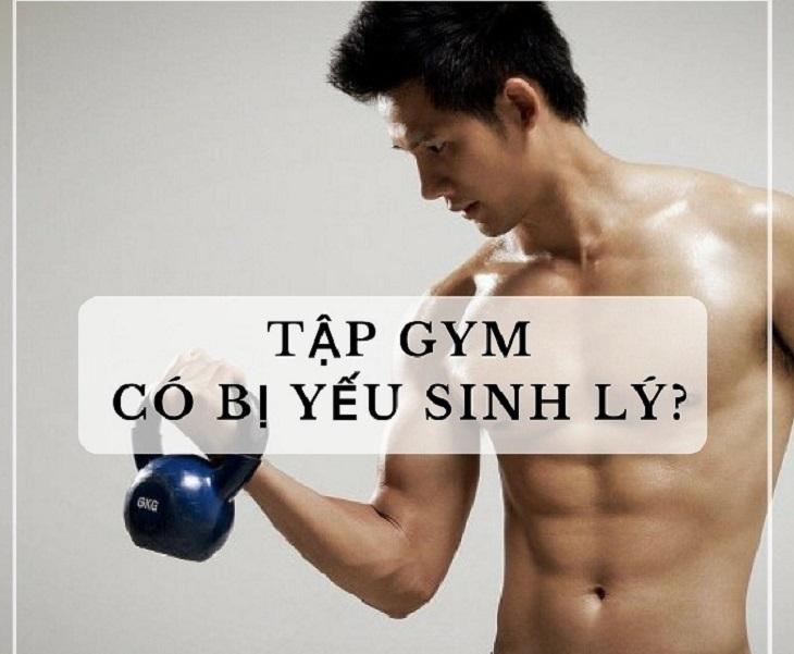 Tập gym có bị yếu sinh lý không đang là vấn đề được nam giới quan tâm