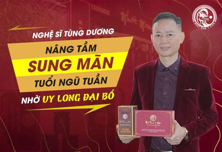 Nghệ sĩ Tùng Dương tin tưởng sử dụng bài thuốc Uy Long Đại Bổ của Nhất Nam Y Viện
