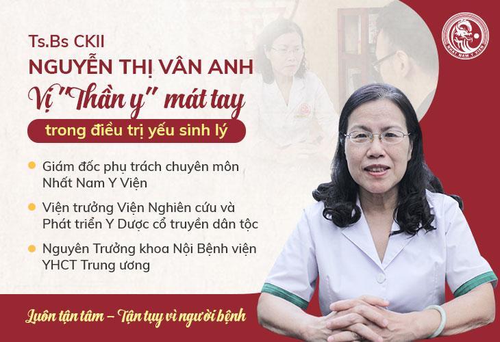 Bác sĩ Vân Anh - Vị danh y có nhiều năm kinh nghiệm điều trị yếu sinh lý