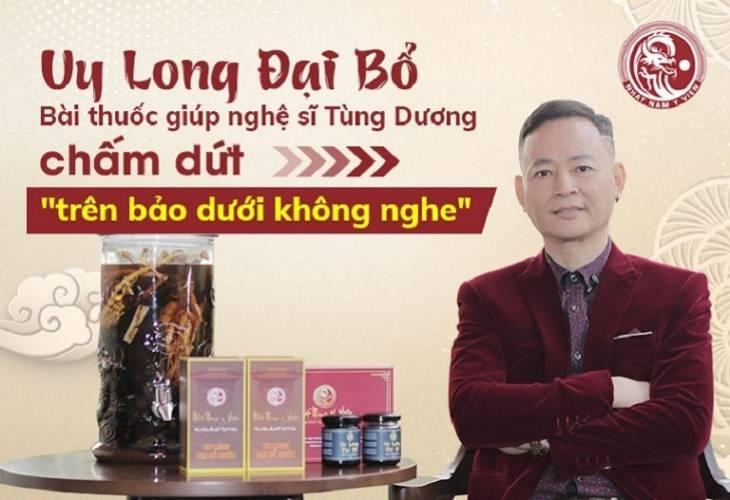 Nghệ sĩ Tùng Dương tin tưởng lựa chọn sản phẩm Uy Long Đại Bổ