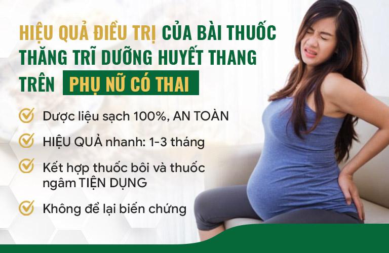 Hiệu quả điều trị của Thăng trĩ Dưỡng huyết thang cho phụ nữ có thai