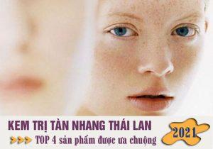 [BỎ QUA ĐỪNG TIẾC] 4 loại kem trị tàn nhang Thái Lan được ƯA CHUỘNG NHẤT hiện nay