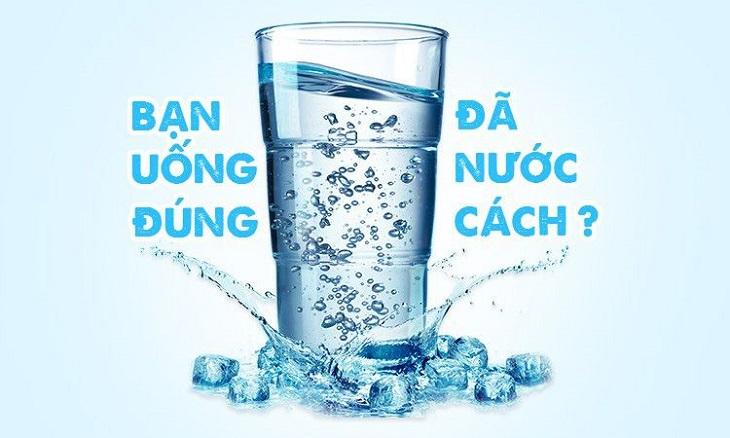 Nếu biết cách uống nước tốt cho sức khỏe, bạn sẽ có nhiều lợi ích