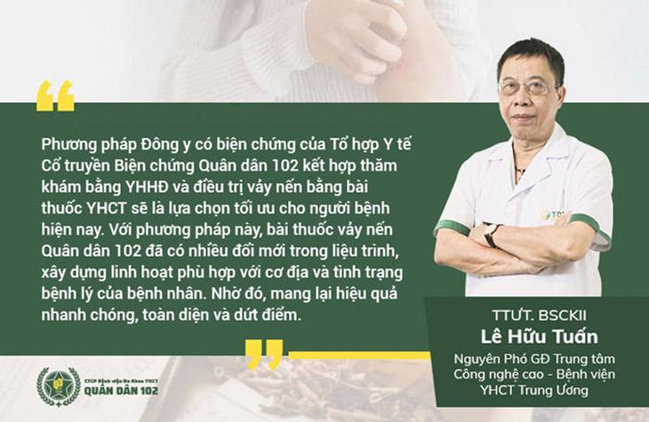 Bác sĩ Lê Hữu Tuấn đánh giá về giải pháp điều trị vảy nến tại Quân dân 102