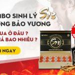 """Review combo sinh lý S73 Dương Bảo Vương - """"Vũ khí phòng the"""" giúp quý ông chinh chiến suốt đêm sung mãn như mãnh hổ"""