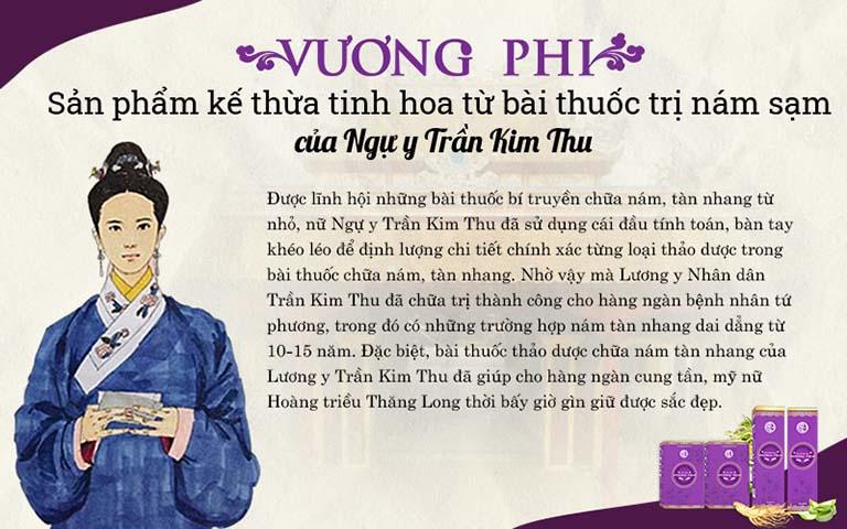 Bộ sản phẩm nám tàn nhang Vương Phi được kế thừa và phát huy bài thuốc dưỡng nhan của Ngự y Trần Kim Thu