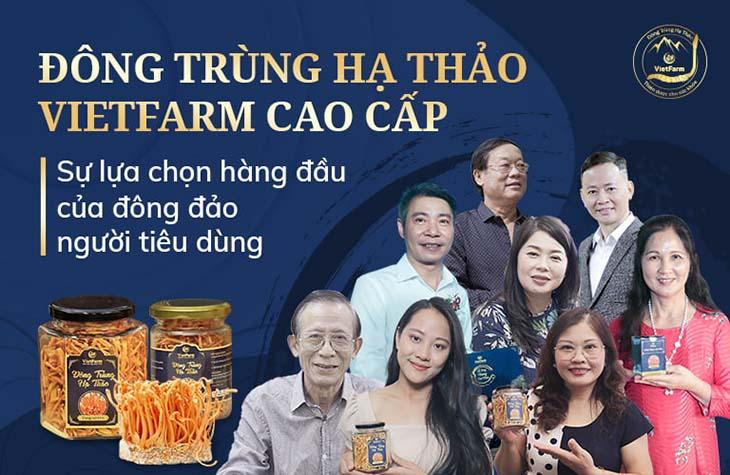 Đông đảo người tiêu dùng yêu thích lựa chọn Đông trùng hạ thảo Vietfarm