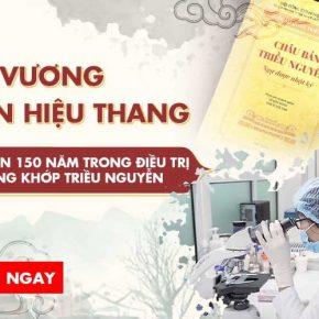 Bài thuốc Cốt Vương thần hiệu thang - Bí quyết điều trị xương khớp 150 năm Cung Đình Huế
