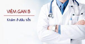 Khám viêm gan B ở đâu tốt?